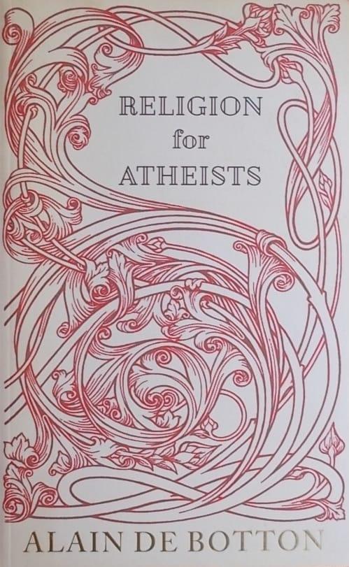 Botton: Religion for Atheists