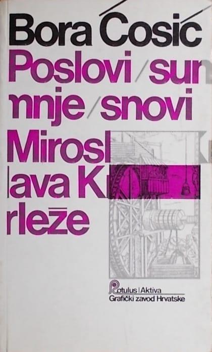 Ćosić: Poslovi, sumnje, snovi Miroslava Krleže
