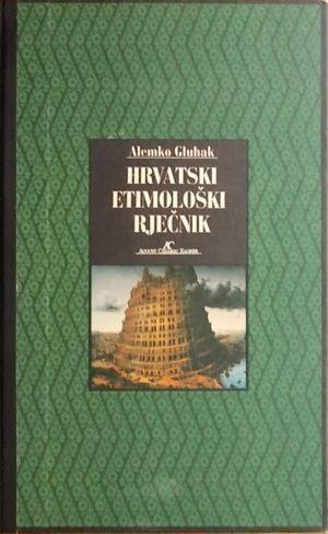 Gluhak-Hrvatski etimološki rječnik