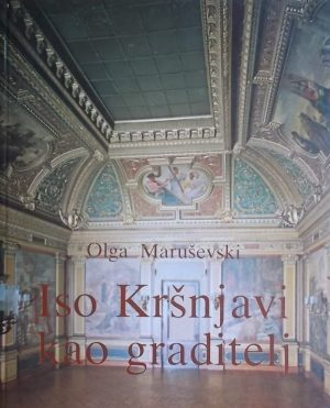 Maruševski-Iso Kršnjavi kao graditelj