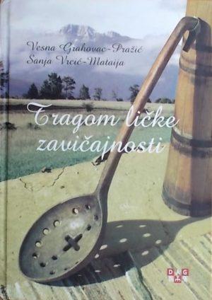 Grahovac-Pražić: Tragom ličke zavičajnosti