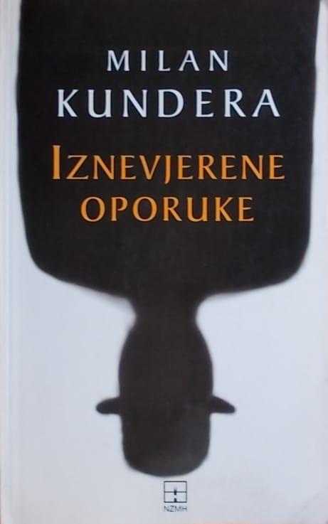 Kundera: Iznevjerene oporuke