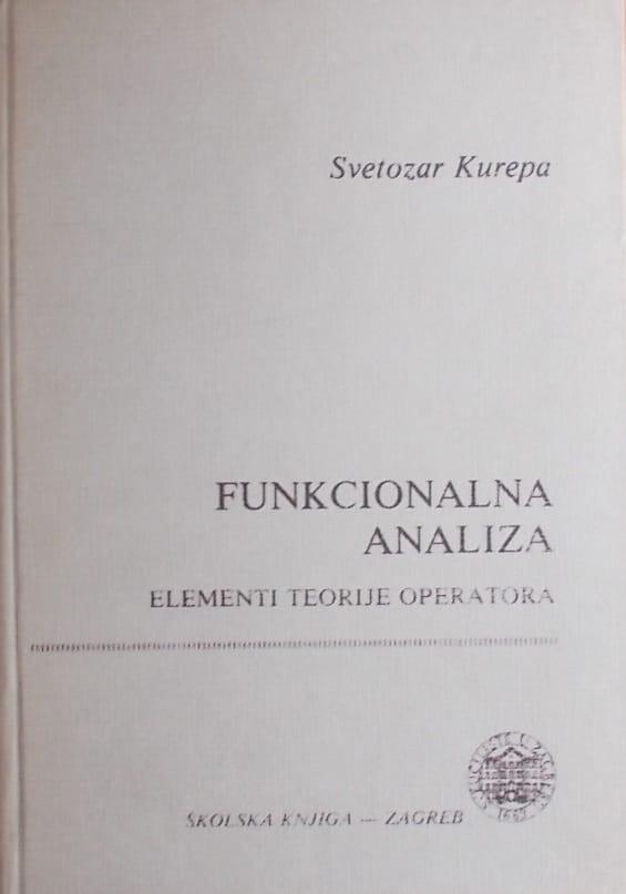 Kurepa: Funkcionalna analiza: elementi teorije operatora