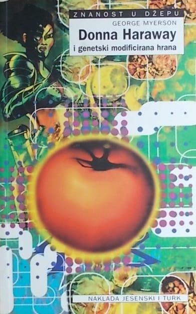 Myerson: Donna Haraway i genetski modificirana hrana