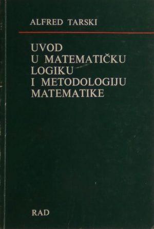 Tarski: Uvod u matematičku logiku i metodologiju matematike