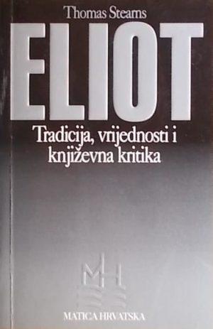 Eliot: Tradicija, vrijednosti i književna kritika