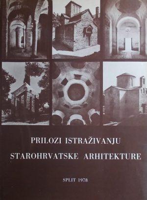 Prilozi istraživanju starohrvatske arhitekture