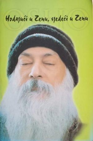 Osho: Hodajući u Zenu, sjedeći u Zenu
