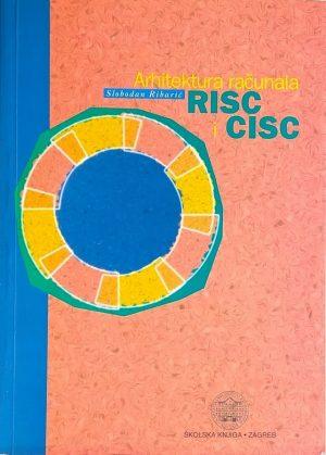 Ribarić: Arhitektura računala RISC i CISC