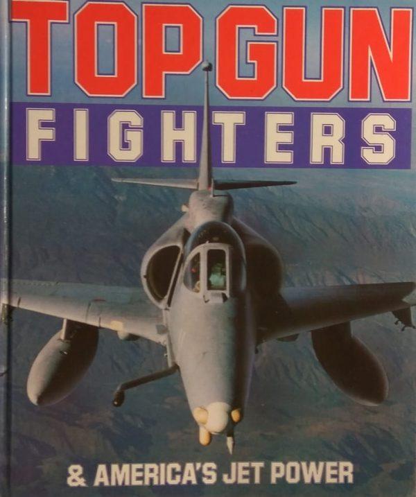 Top Gun Fighters & America's Jet Power