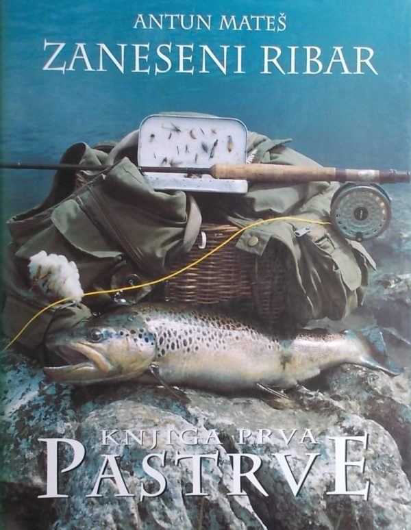 Mateš-Zaneseni ribar Pastrve