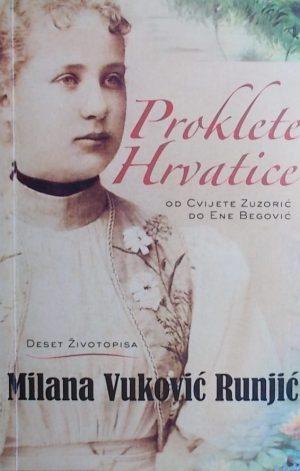 Vuković Runjić: Proklete Hrvatice