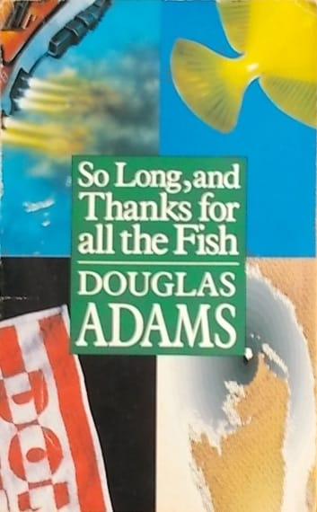 adams-so long thanks for all the fish