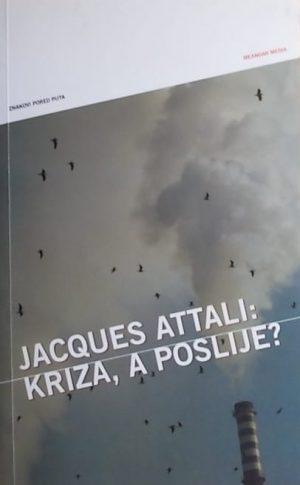 Attali: Kriza, a poslije?