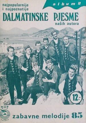 Najpopularnije i najpoznatije dalmatinske pjesme naših skladatelja
