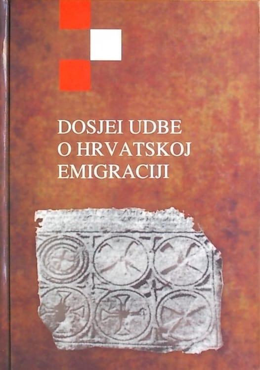Dosjei UDBE o hrvatskoj emigraciji
