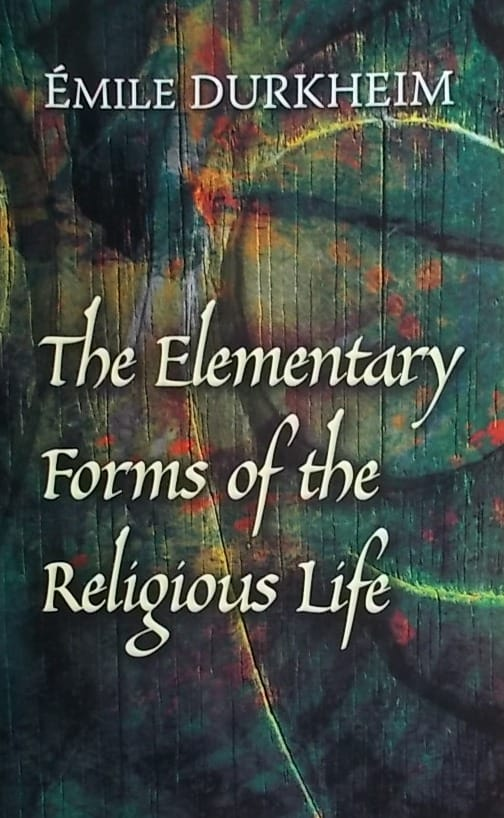 Durkheim: The Elementary Forms of the Religious Life