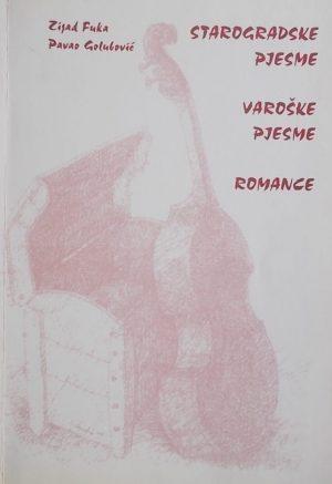 Fuka, Golubović: Starogradske pjesme / Varoške pjesme / Romance