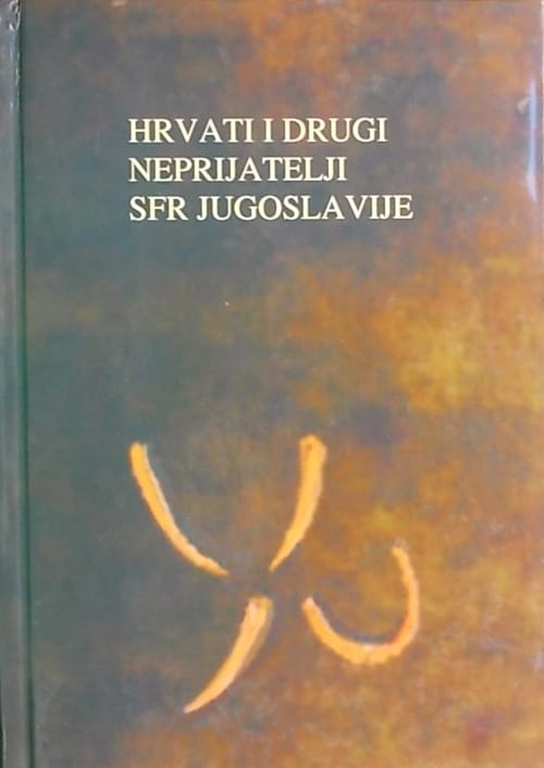 Hrvati i drugi neprijatelji SFR Jugoslavije