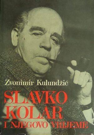 Kulundžić: Slavko Kolar i njegovo vrijeme