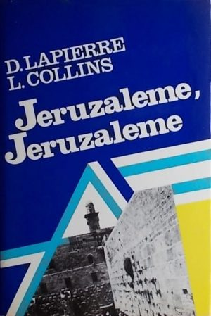 Lapierre, Collins: Jeruzaleme, Jeruzaleme
