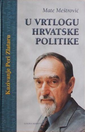 Meštrović: U vrtlogu hrvatske politike