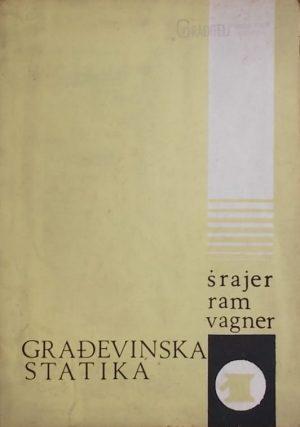 Šrajer, Ram, Vagner: Praktična građevinska statika: deo I
