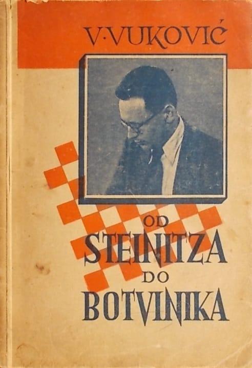 Vuković-Od Steinitza do Botvinika