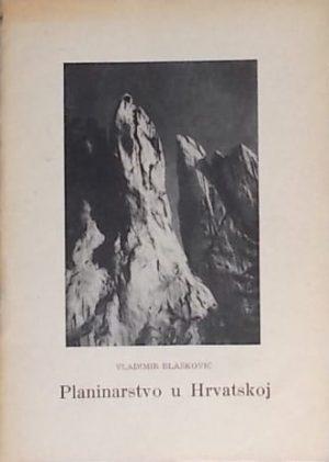 Blašković: Planinarstvo u Hrvatskoj