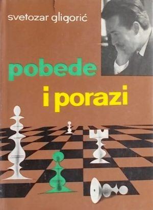 Gligorić-Pobede i porazi