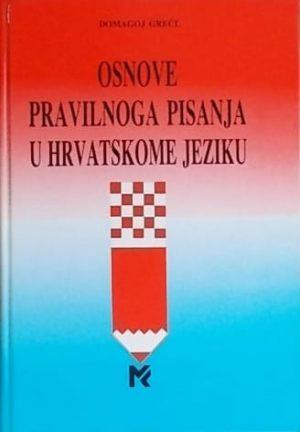 Grečl-Osnove pravilnog pisanja u hrvatskome jeziku