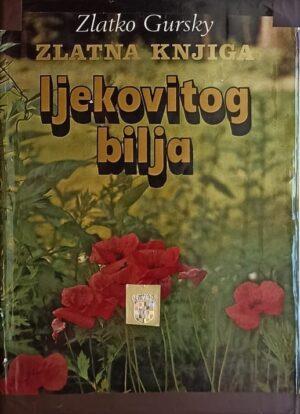 Gursky: Zlatna knjiga ljekovitog bilja