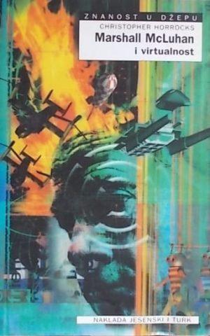 Horrocks: Marshall McLuhan i virtualnost