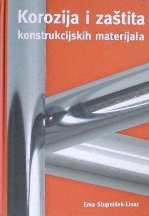 Stupinšek-Lisac: Korozija i zaštita konstrukcijskih materijala