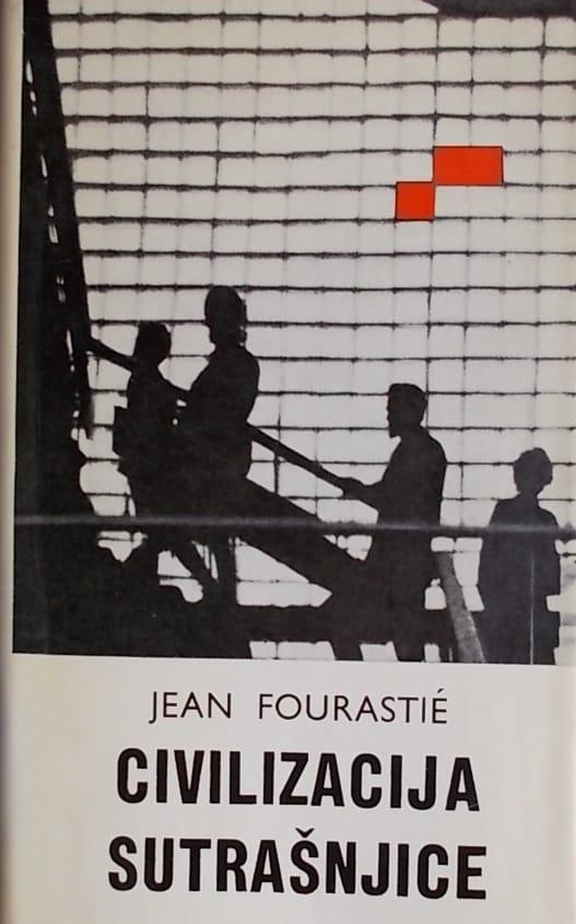 Fourastie-Civilizacija sutrašnjice