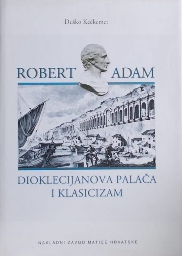 Kečkemet: Robert Adam: Dioklecijanova palača i klasicizam