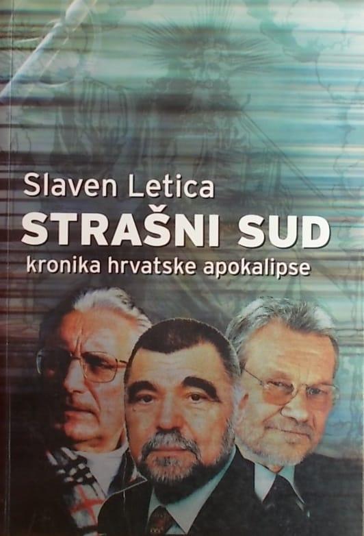 Letica: Strašni sud: kronika hrvatske apokalipse