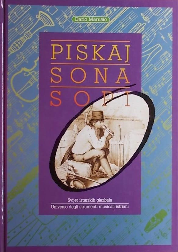 Marušić: Piskaj - sona - sopi: svijet istarskih glazbala