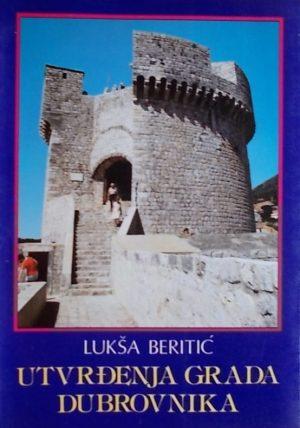 Beritić: Utvrđenja grada Dubrovnika