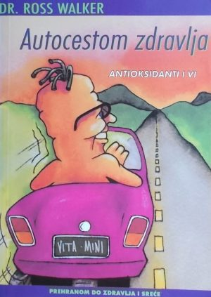 Walker: Autocestom zdravlja: antioksidansi i vi