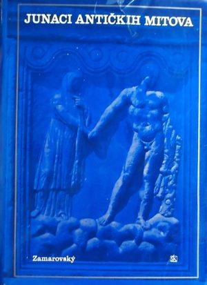 Zamarovsky-Junaci antičkih mitova
