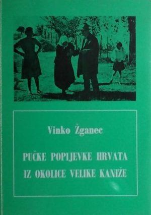 Žganec-Pučke popijevke Hrvata iz okolice Velike Kaniže