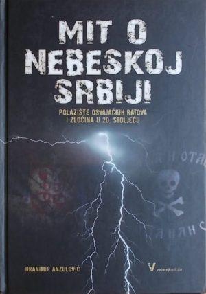 Anzulović: Mit o nebeskoj Srbiji