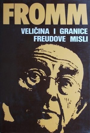 Fromm: Veličina i granice Freudove misli