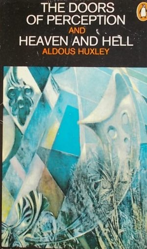 Huxley-The Doors of Perception and Haven and Hell