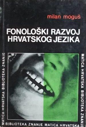 Moguš-Fonološki razvoj hrvatskoga jezika