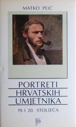 Peić: Portreti hrvatskih umjetnika 19. i 20. stoljeća