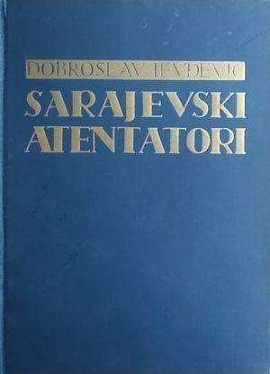 Jevđević: Sarajevski atentatori