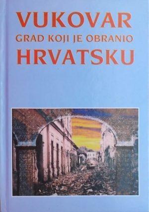 Stockinger: Vukovar - grad koji je obranio Hrvatsku