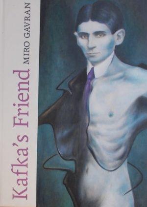 Gavran: Kafka's Friend